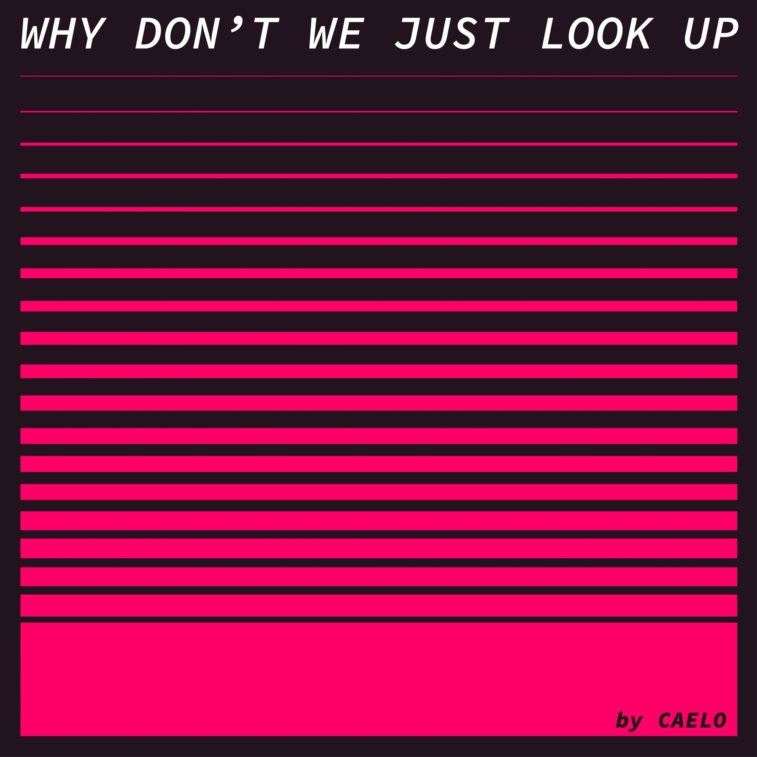 Caelo – Why Don't We Just Look Up