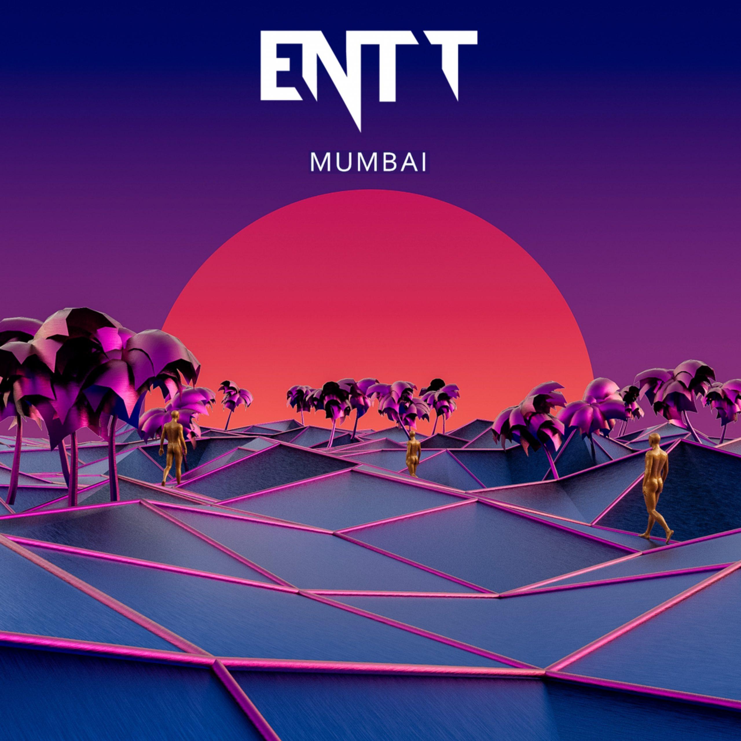 ENTT – Mumbai