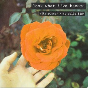 Mike Posner featuring Ty Dolla $ign – Look What I've Become