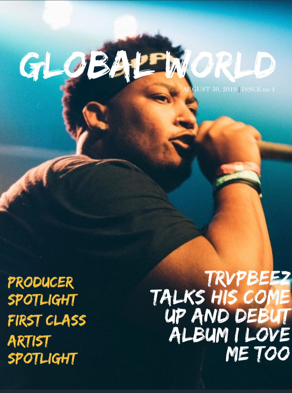 Global World Magazine Issue 4 Featuring: Trvpbeez, Sinatra Royale, Benjamin Earl Turner, Criss Jrumz, Da$h, V Don, Gwopped Up Speedy, HitKidd, Tia P., and This Is Love Film,