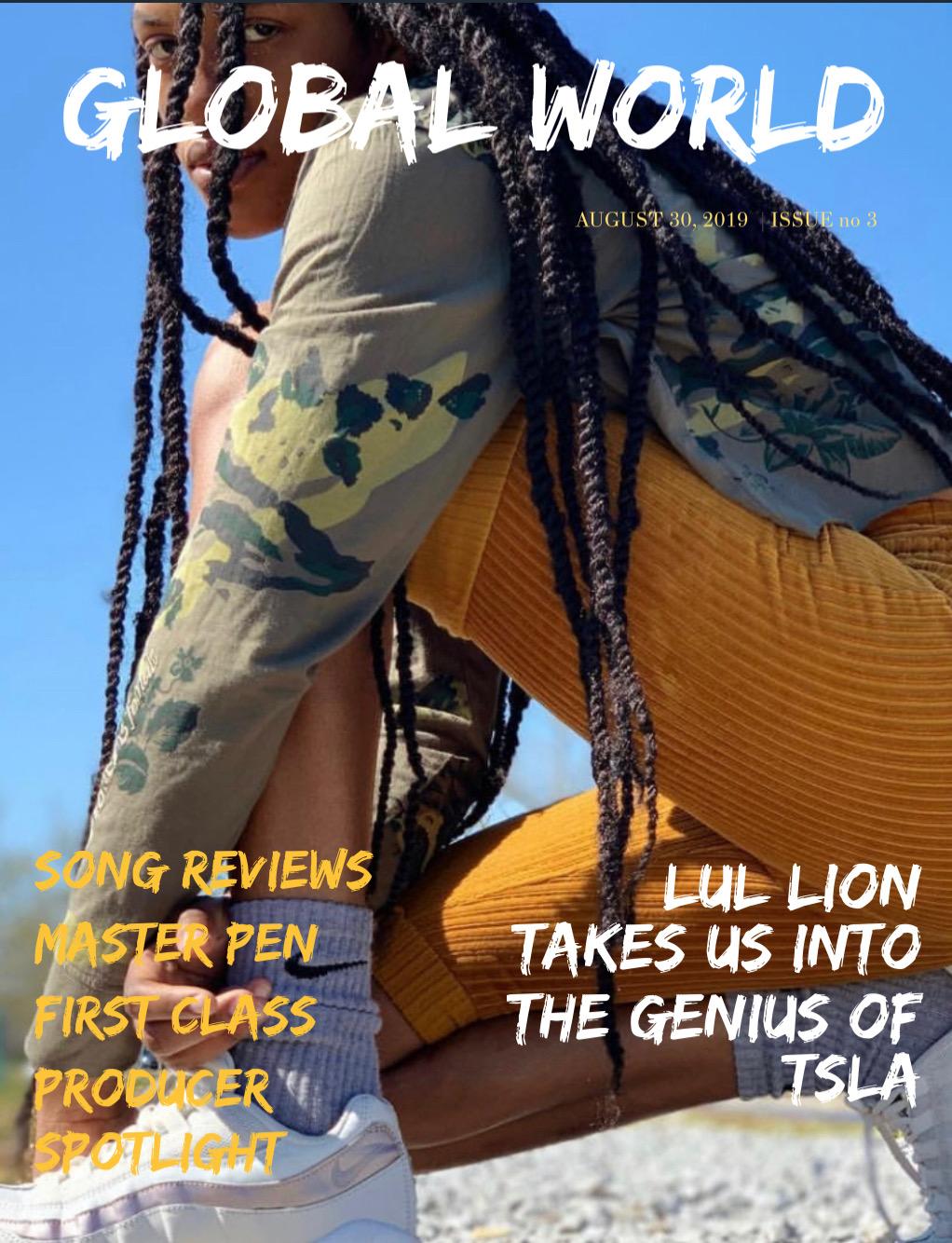 Global World Magazine Issue 3 – Featuring Lul Lion, Jaeo Draftpick, MFNCheeks, SENUA, Tekitha, Seventeen Avenue, Rebel Kuzco, Benny the Butcher, NO1MC, Kope, Devtrax, BIG OC, and Fred Thompson