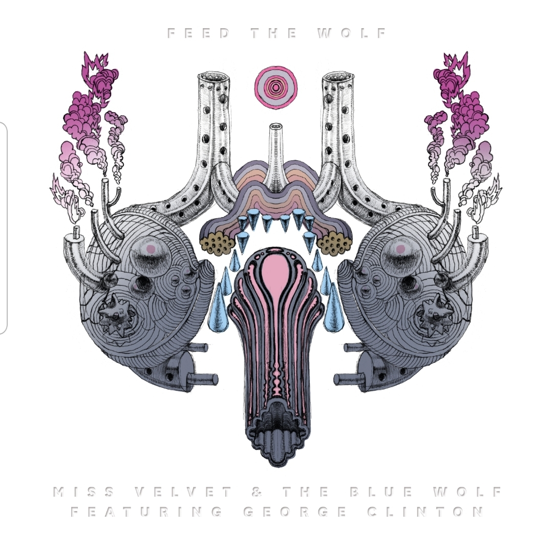 Feed The Wolf by Miss Velvet & the Blue Wolf featuring the legendary Godfather of Funk, George Clinton.