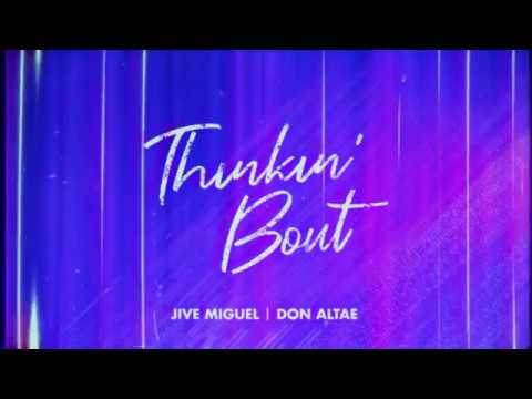 Jive Miguel & Don Altae – Thinkin' Bout