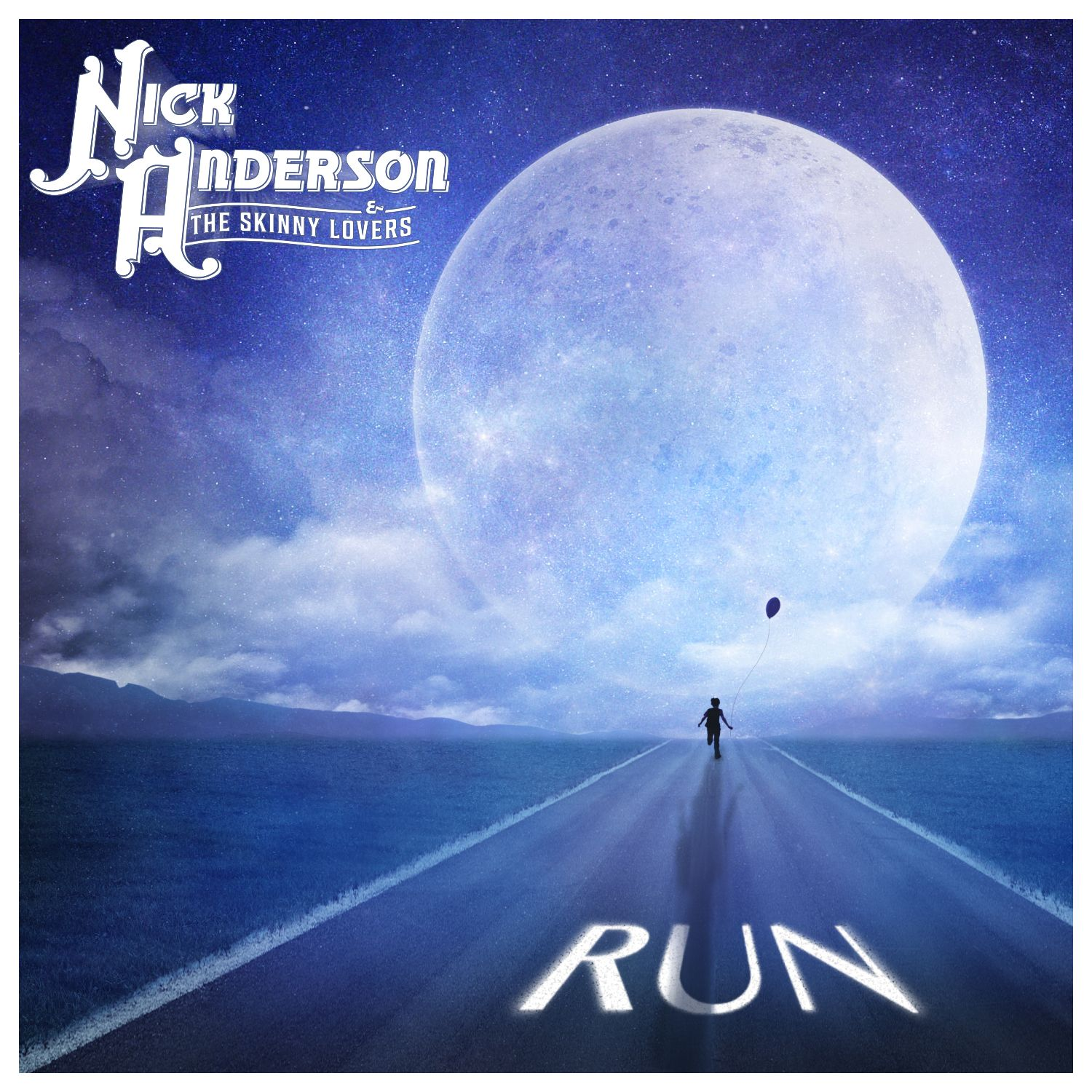 Nick Anderson and The Skinny Lovers – Run