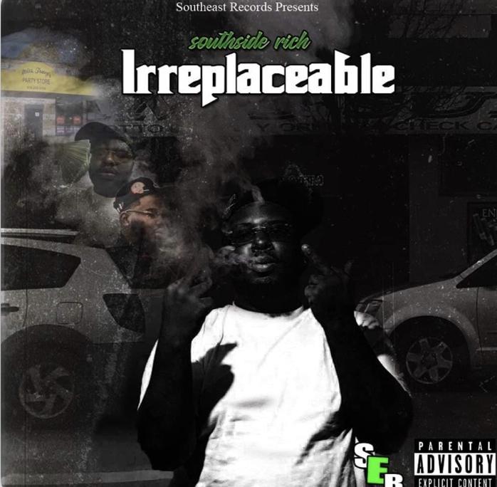 Southside Rich – Irreplaceable