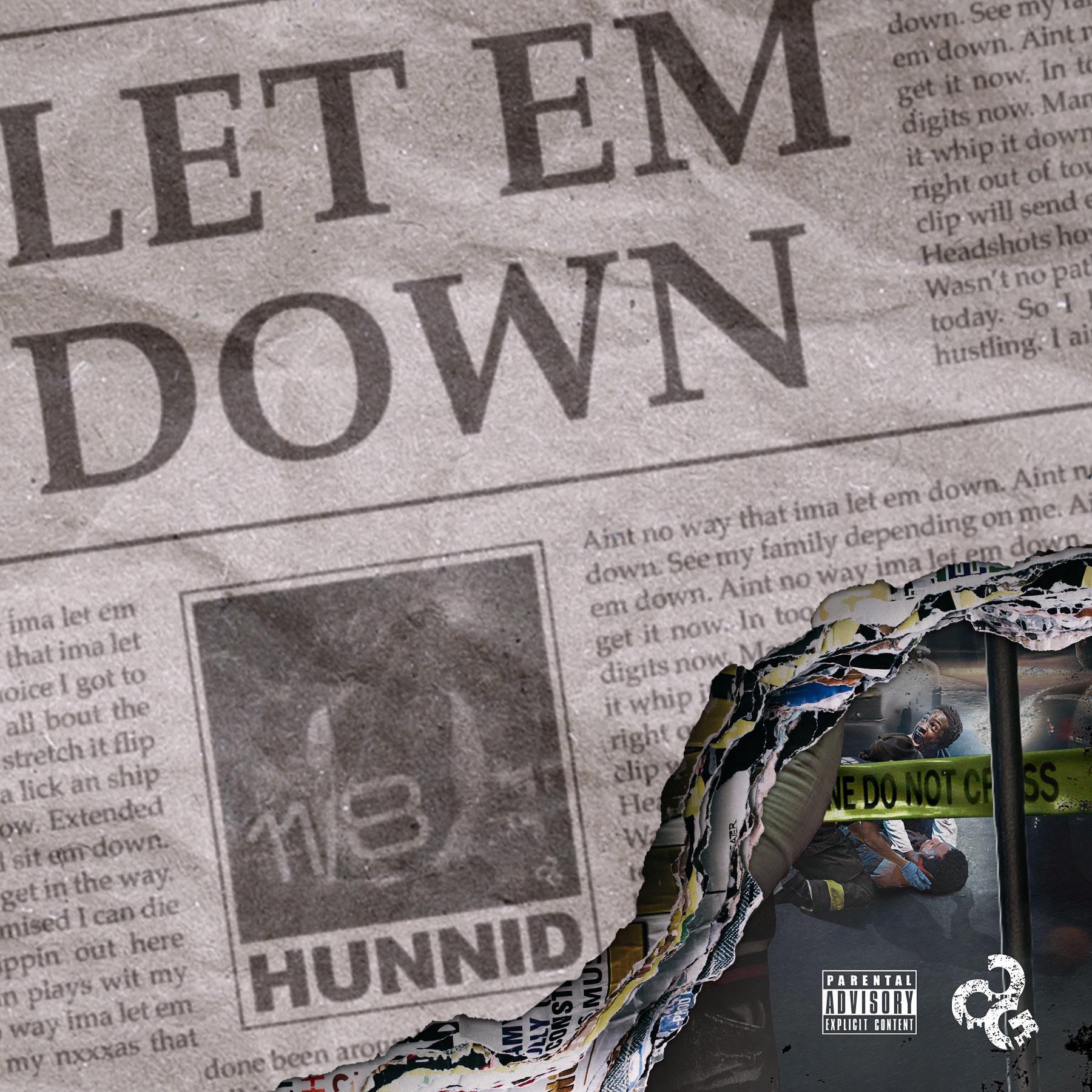 Hunnid – Let Em Down