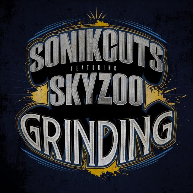 SonikCuts x Skyzoo – Grinding