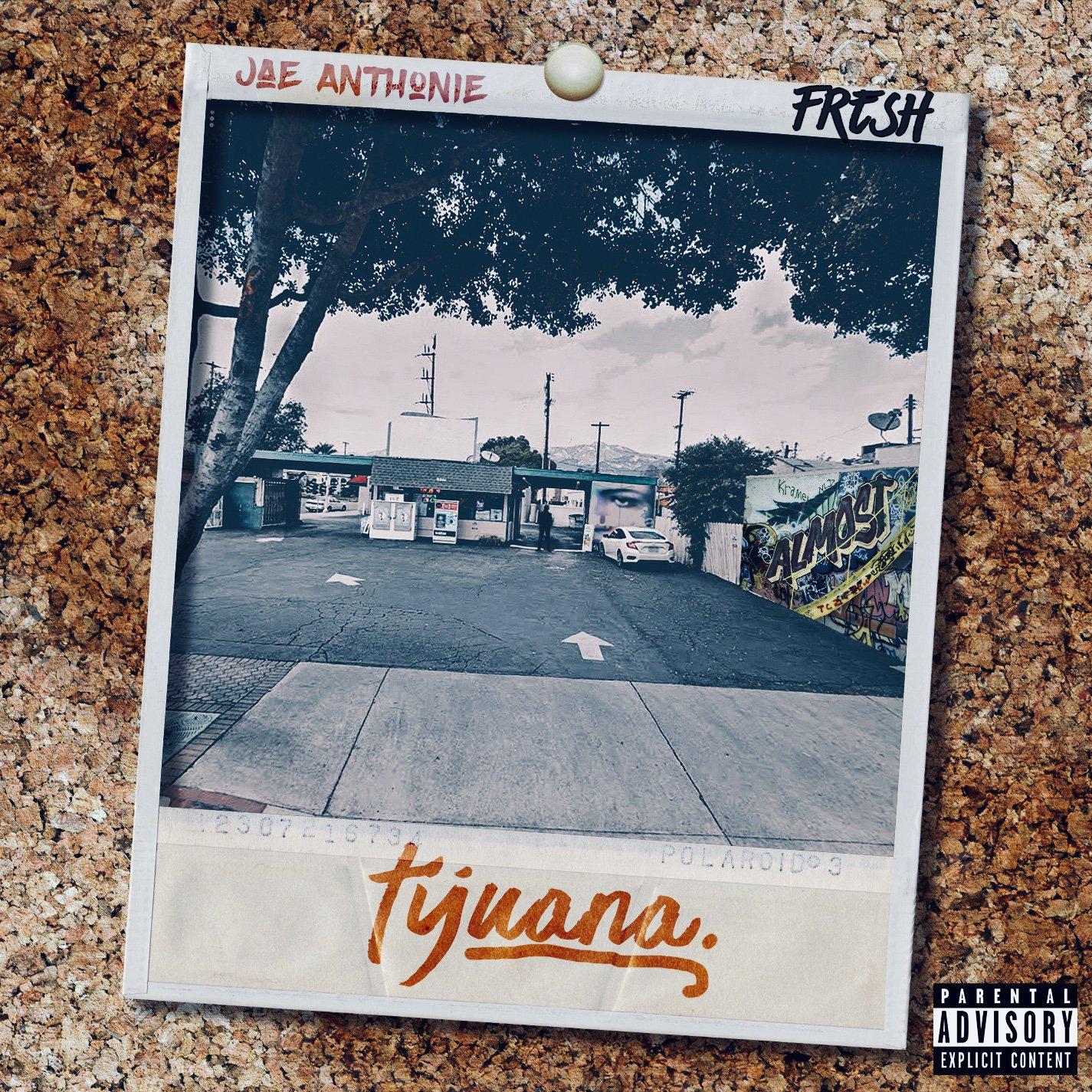Jae Anthonie – Tijuana