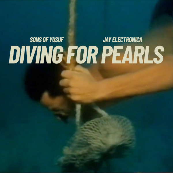 Sons of Yusuf x Jay Electronica – Diving For Pearls