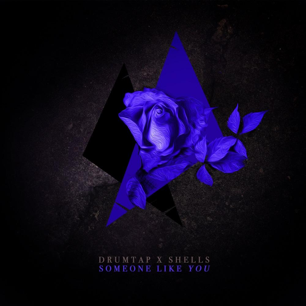 Drumtap x SHELLS – Someone Like You