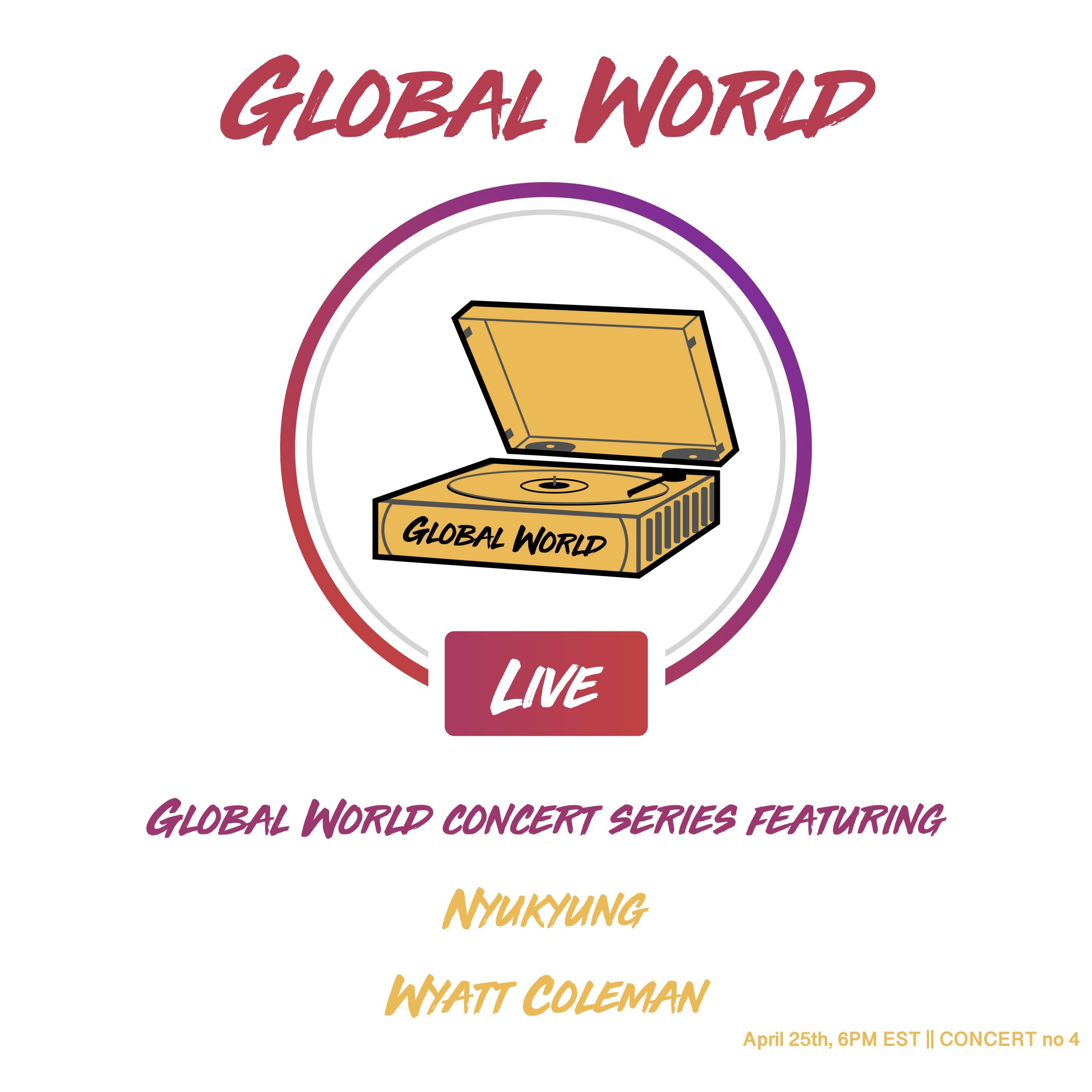 Global World Concert Series continues this Saturday April 25th, Featuring NyuKyung and Wyatt Coleman