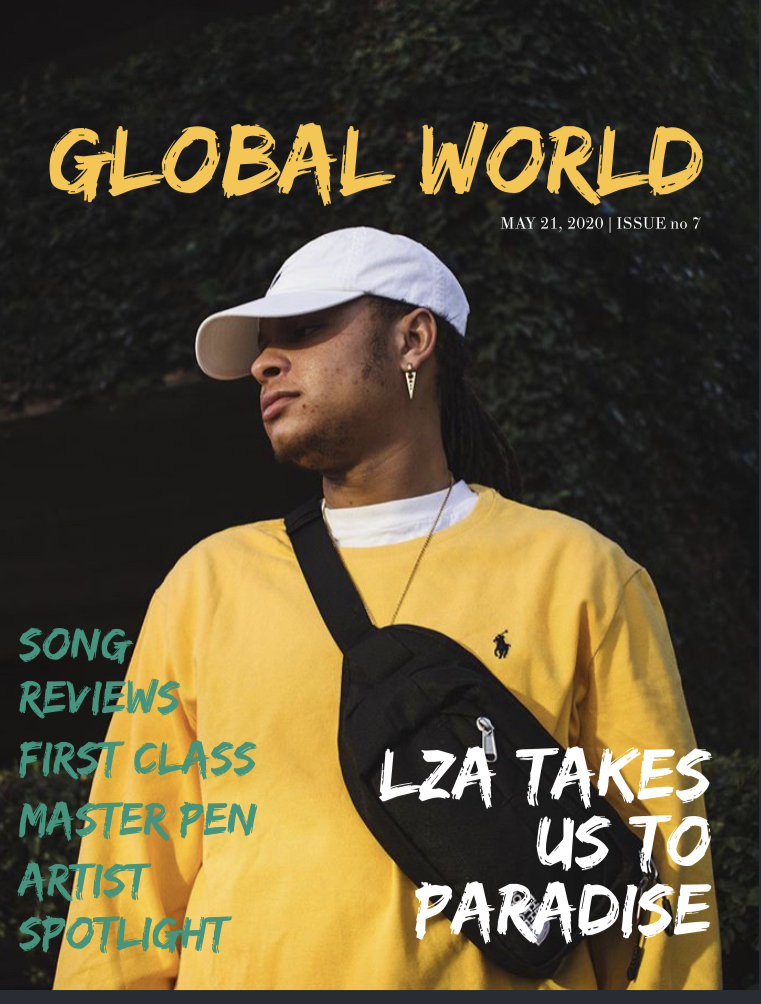 Global World Magazine Issue 7 Featuring: LZA, Dylan Naber, AK3, B1GJuice, Stilljune, LG, Joby Wright, Somewhere Jugn/Boo, Nickolas Joy, HunnaV, and Roman Kouder