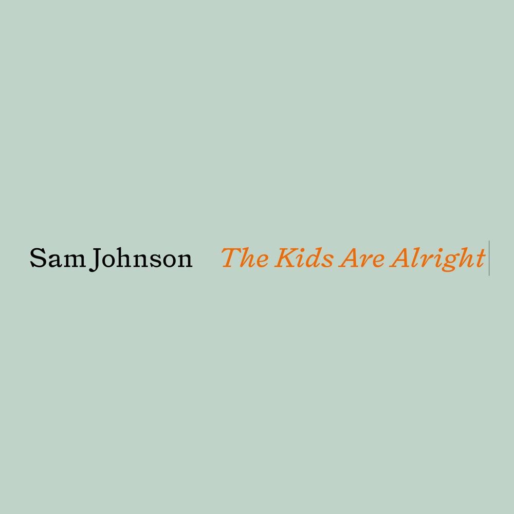 Sam Johnson – The Kids Are Alright