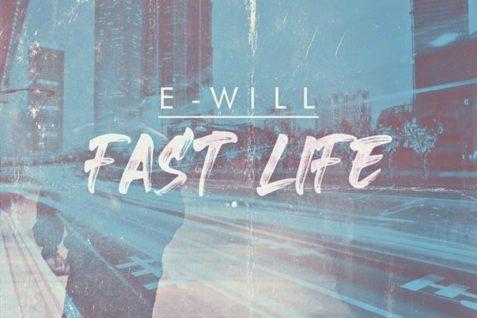 E-Will – Fast Life