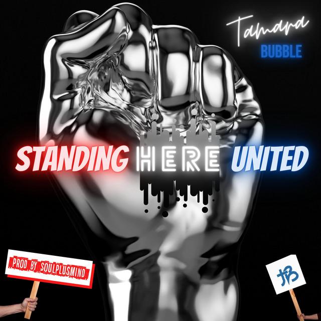 Tamara Bubble – Standing Here United