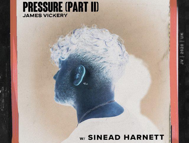 James Vickery Featuring Sinead Harnett – Pressure Pt II