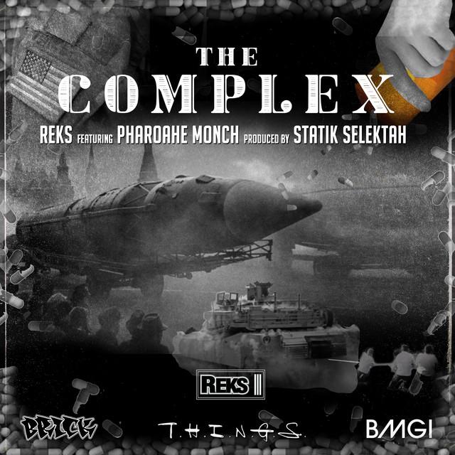 Reks Featuring Pharoahe Monch – The Complex (Prod by Statik Selektah)