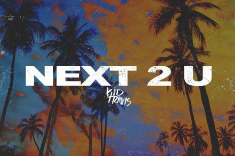 Kid Travis – Next 2 U