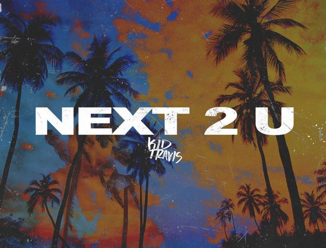 Kid Travis – Next 2 U