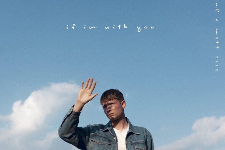 Le Boeuf – If I'm With You (feat. Matt Elle)