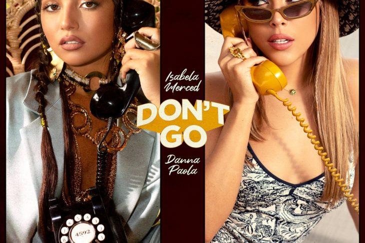 Isabela Merced x Danna Paola – Don't Go