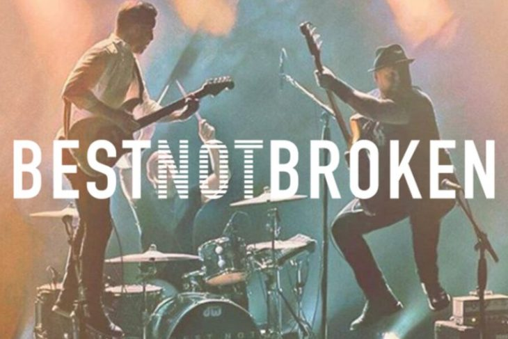 Best Not Broken – Breaking Down