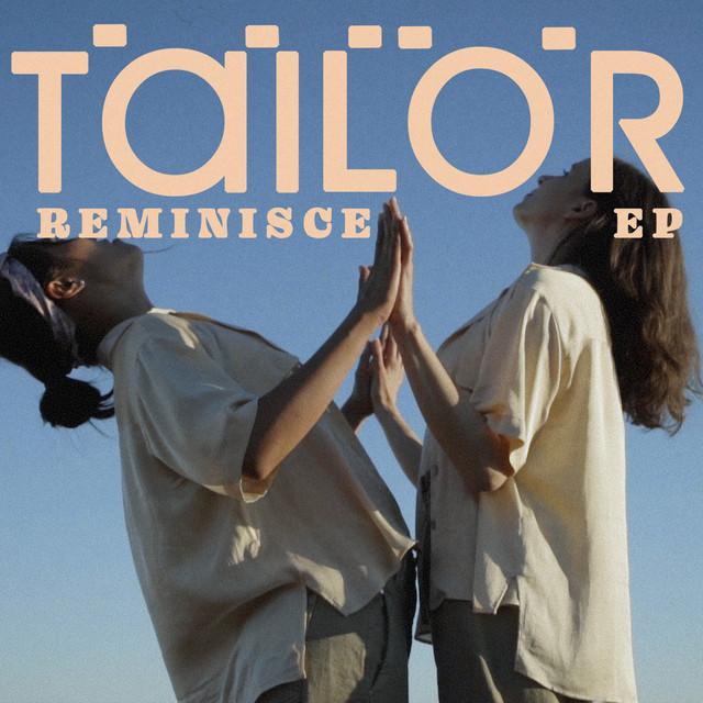 Tailor – Reminisce