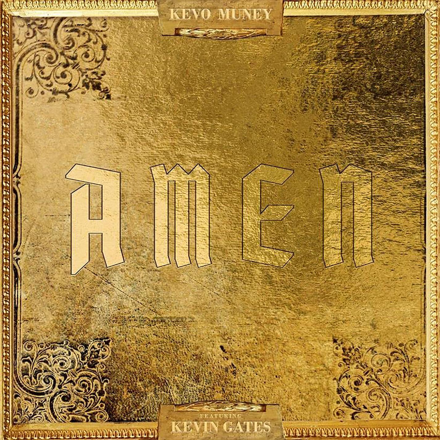 Kevo Muney Featuring Kevin Gates – Amen