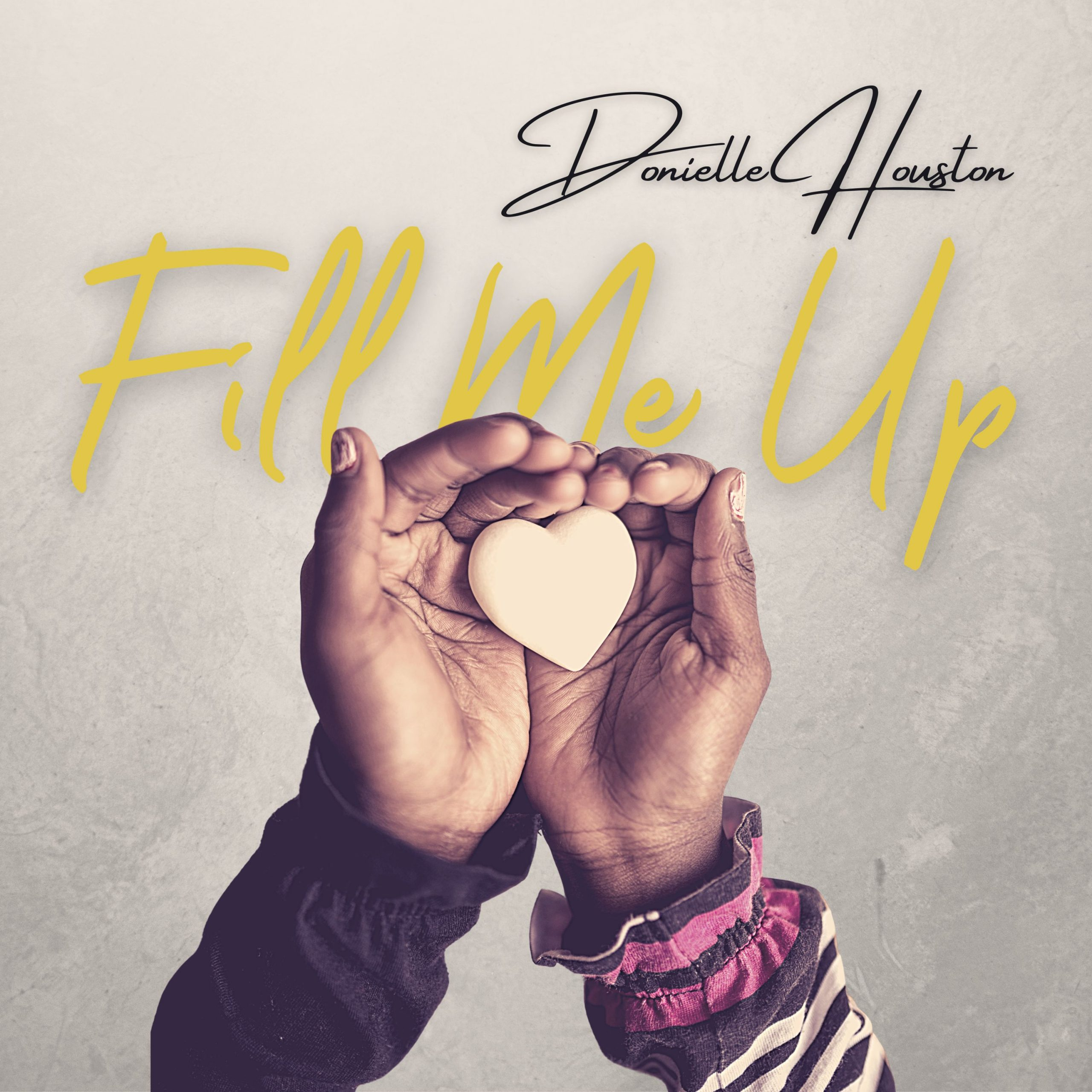 Donielle Houston – Fill Me Up
