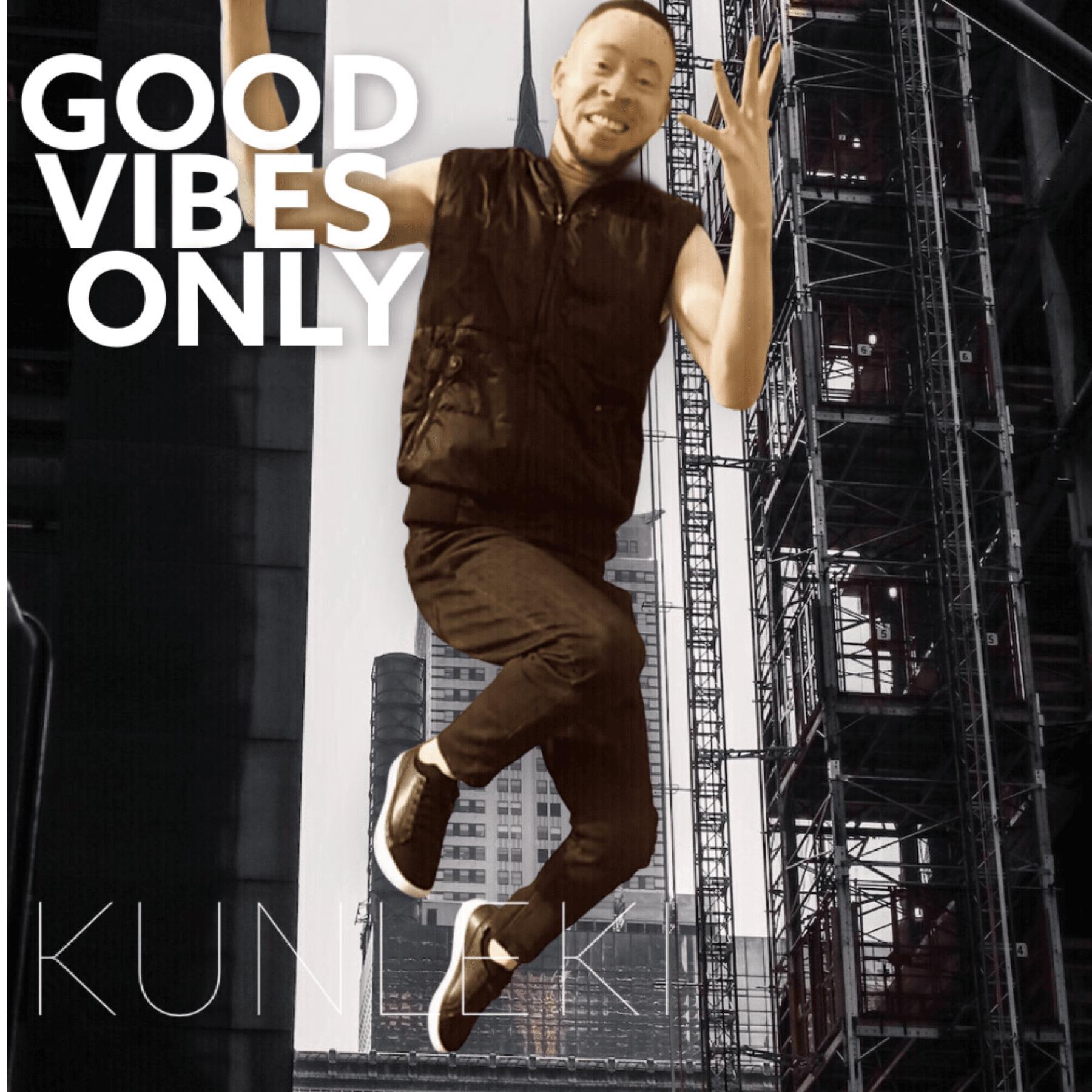 Kunleki – Good Vibes Only