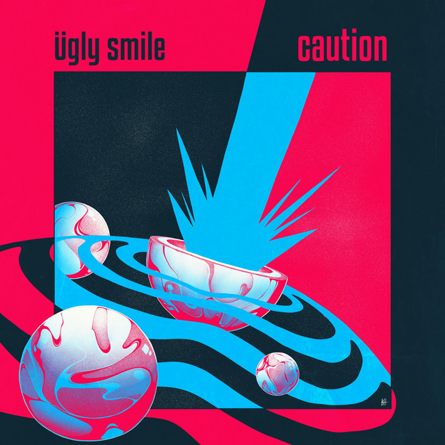 Ugly Smile – Caution