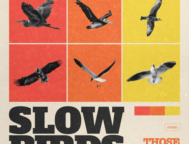 Those Wicked Hours – Slow Bird