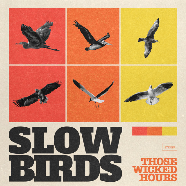Those Wicked Hours – Slow Bird