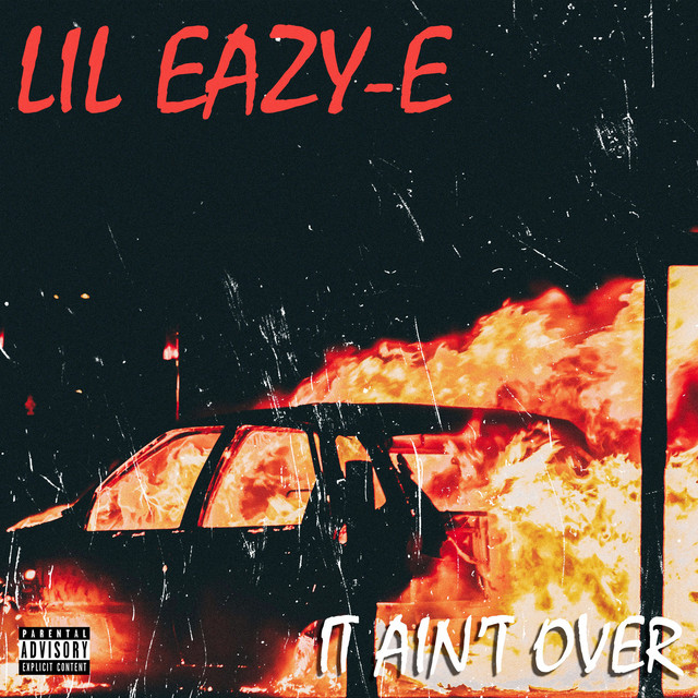 Lil Eazy E – It Ain't Over