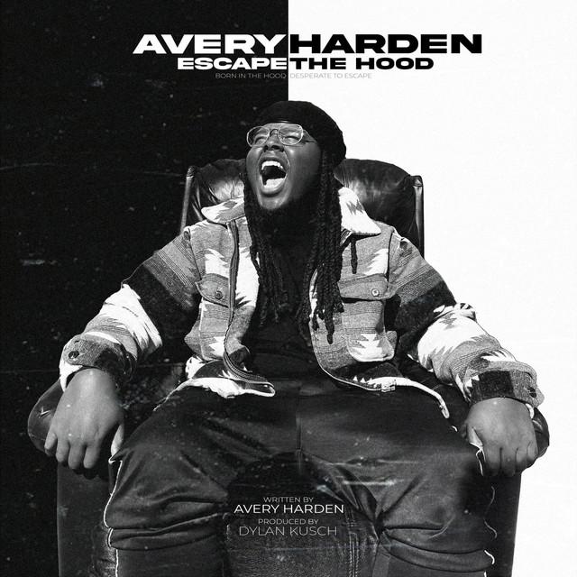 Avery Harden – Escape The Hood