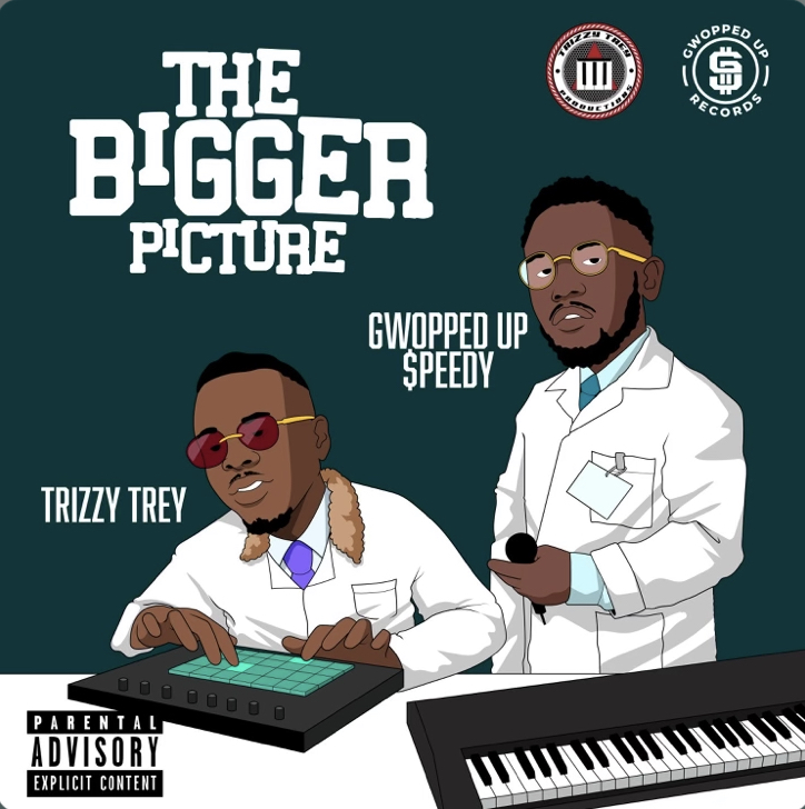 Gwopped Up $peedy x Trizzy Trey – The Bigger Picture (Album Review)