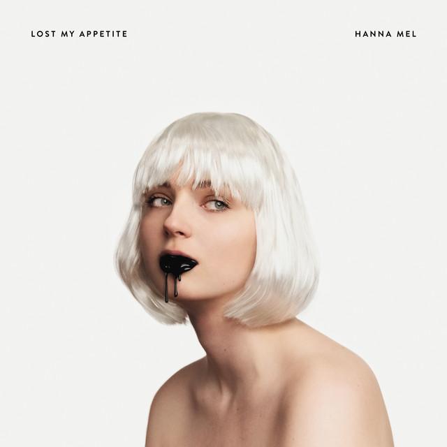 Hanna Mel – Lost My Appetite