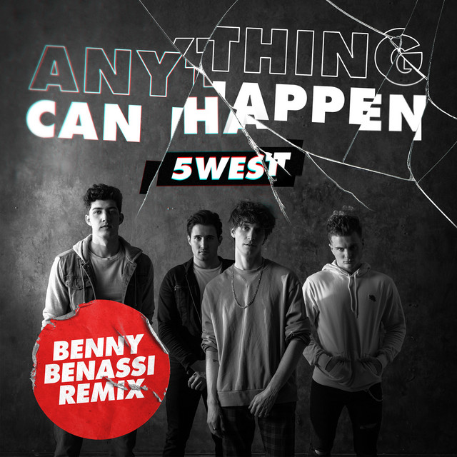 5WEST – Anything Can Happen (Remix by Benny Benassi )
