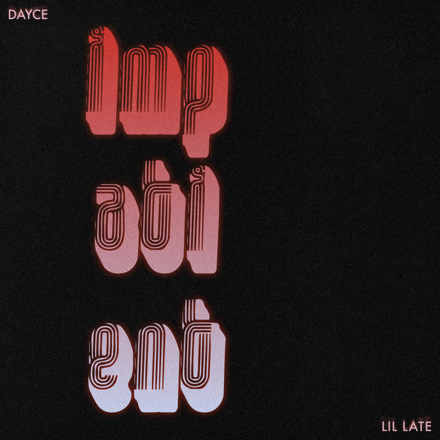 Dayce featuring Lil Late – Impatient