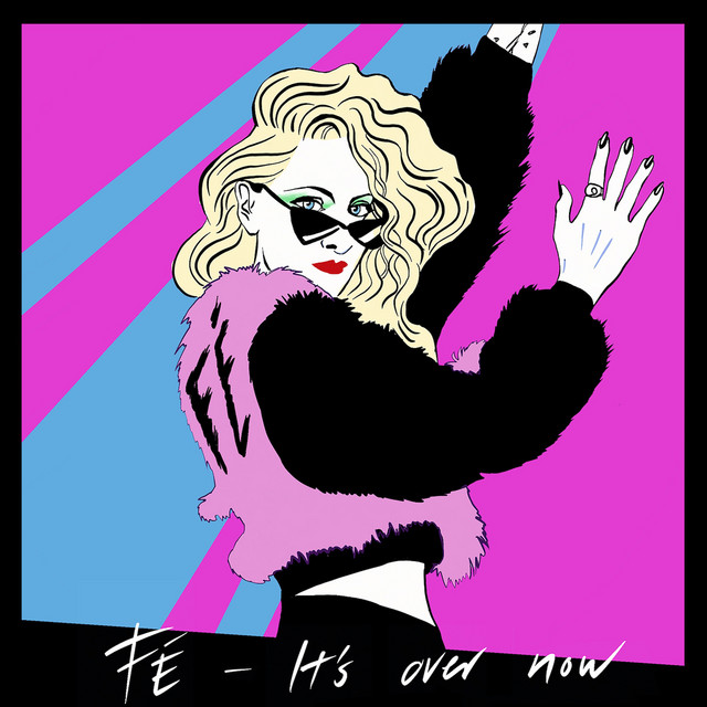 FÉ – It's Over Now