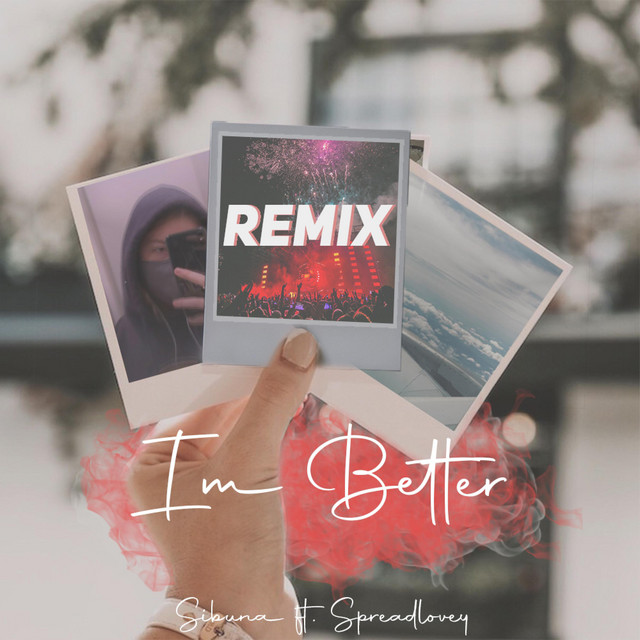 Sibuna Featuring Spreadlovey – I'm Better Remix (Remix by Finn Schaller)