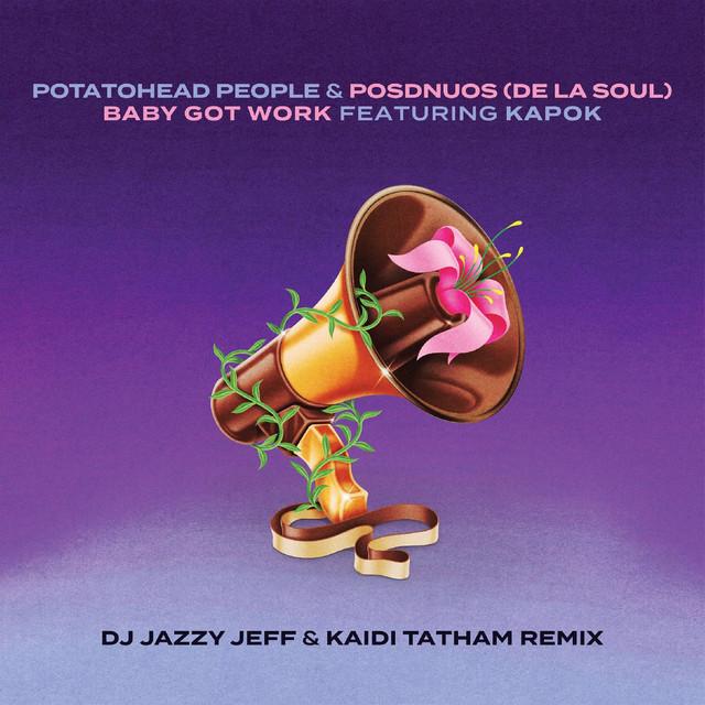 Potatohead People & Posdnous (De La Soul) Featuring Kapok – Baby Got Work (Remix by DJ Jazzy Jeff & Kaidi Tatham)