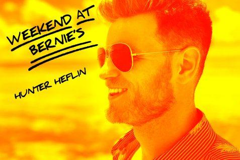 Hunter Heflin – Weekend at Bernie's