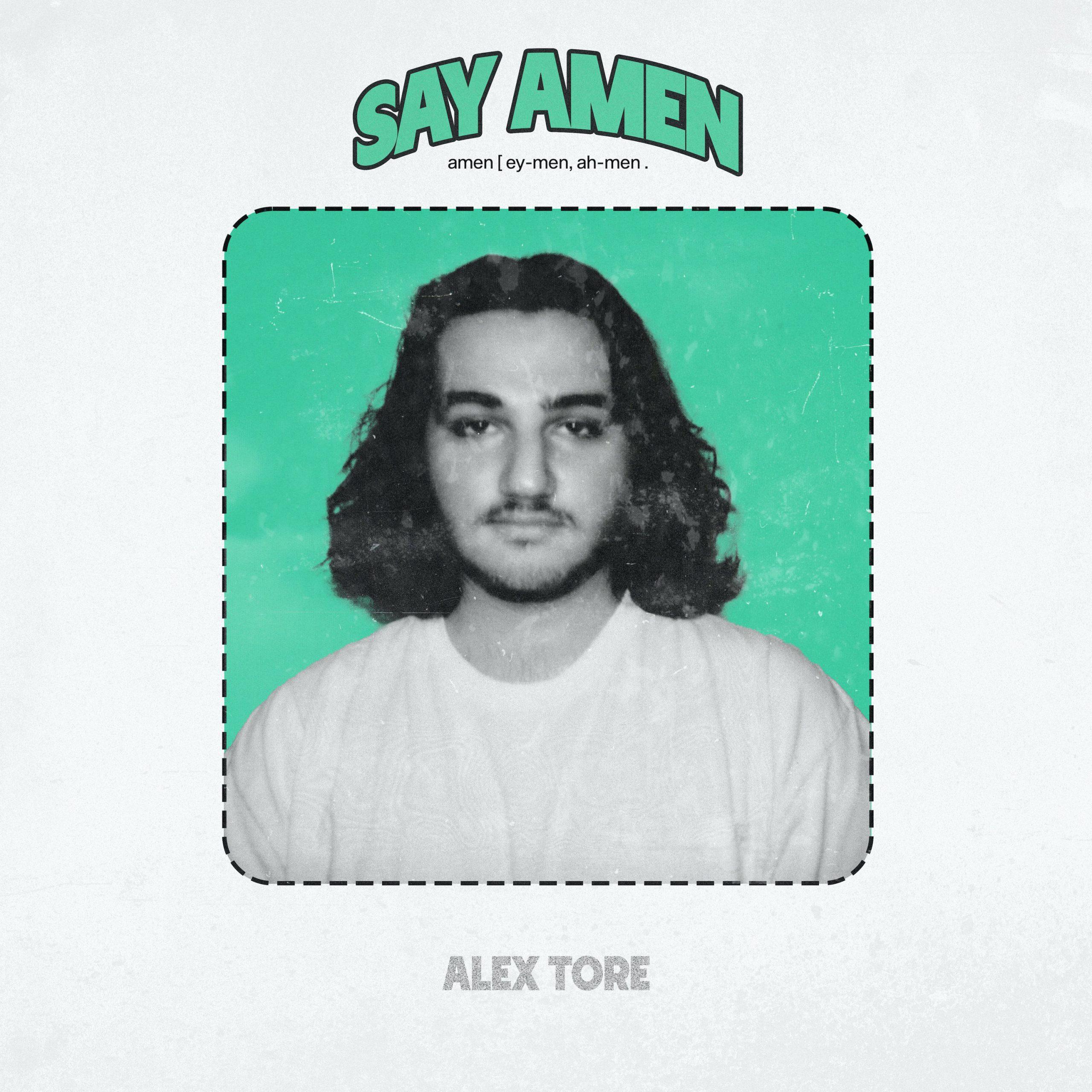 Alex Tore – Say Amen
