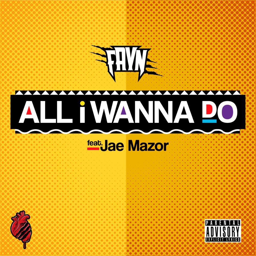 FAYN featuring Jae Mazor – All I Wanna Do
