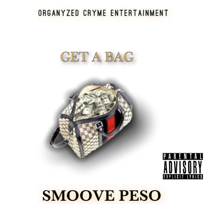 Smoove Peso – Get A Bag