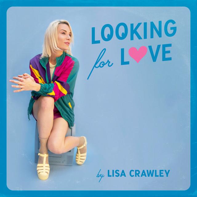 Lisa Crawley – Looking For Love