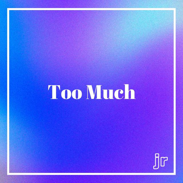 Joe Reidy – Too Much