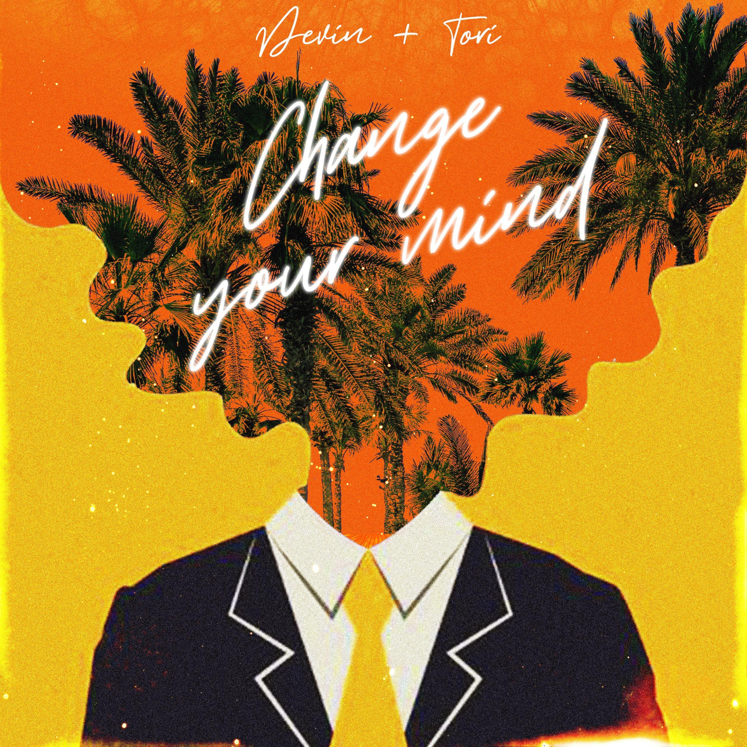 Devin + Tori – Change Your Mind