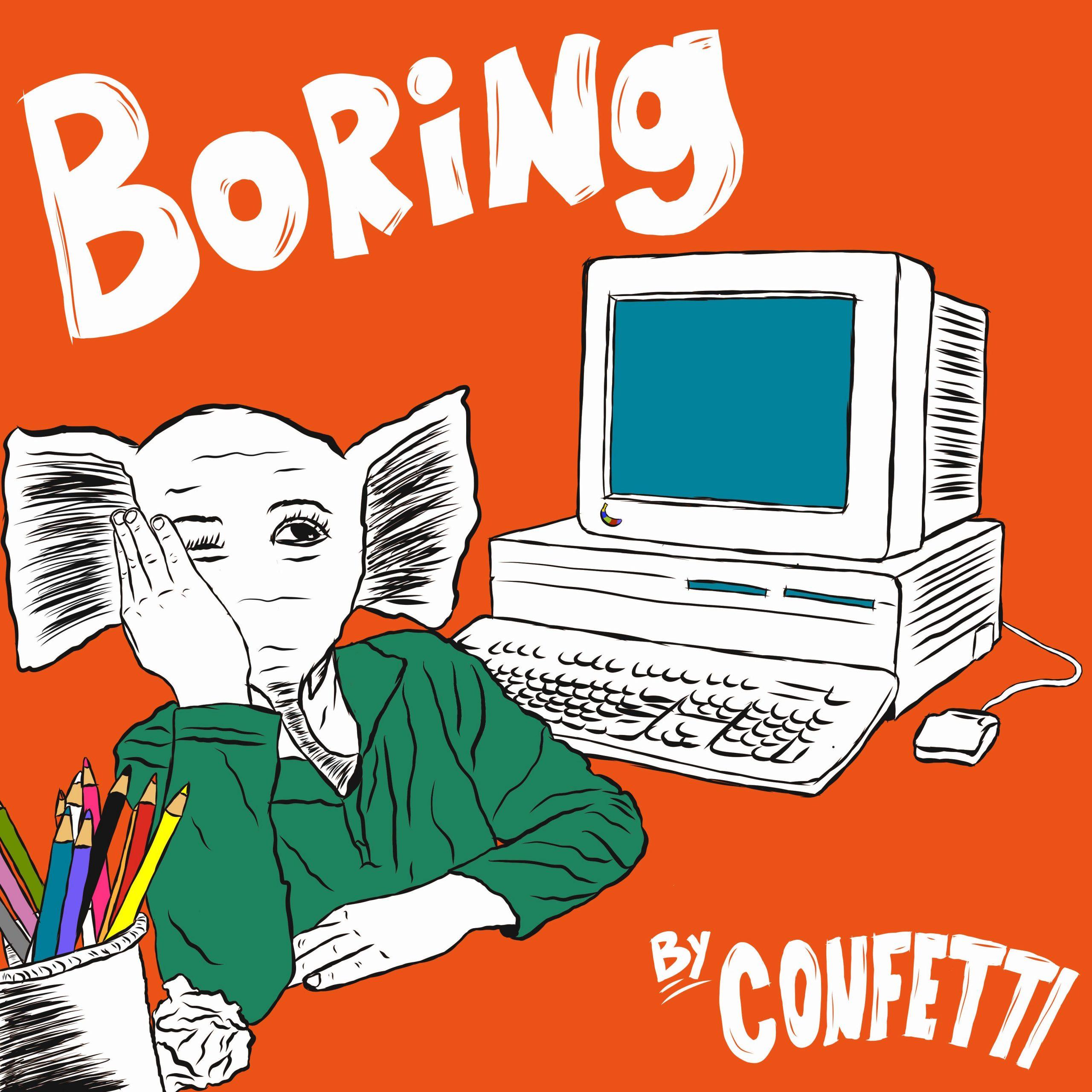Confetti – Boring